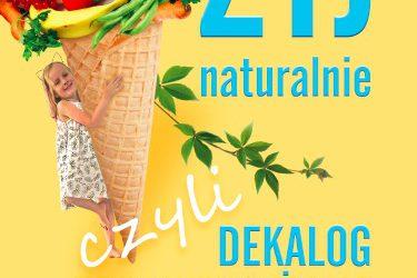 Książka Żyj naturalnie, czyli dekalog zdrowego życia to zbiór reguł niezbędnych aby prowadzić zdrowe życie.