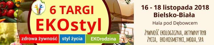 """6 Targi """"EKOstyl 2018"""" - Zdrowej żywności, Stylu życia i Ekorodziny"""
