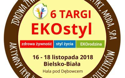 6 Międzynarodowe Targi EKOstyl 2018– Zdrowej żywności, Zdrowego stylu życia i Ekorodziny w Bielsku-Białej