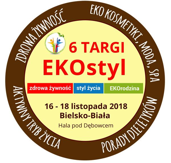 6 Międzynarodowe Targi EKOstyl 2018 – Zdrowej żywności, Zdrowego stylu życia i Ekorodziny w Bielsku-Białej